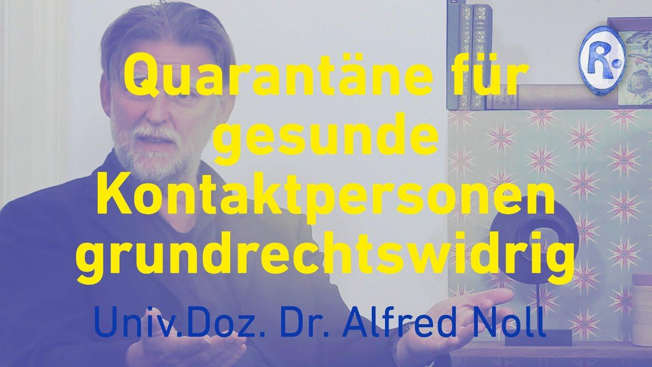 Quarantäne für gesunde Kontaktpersonen grundrechtswidrig – Dr. Alfred Noll